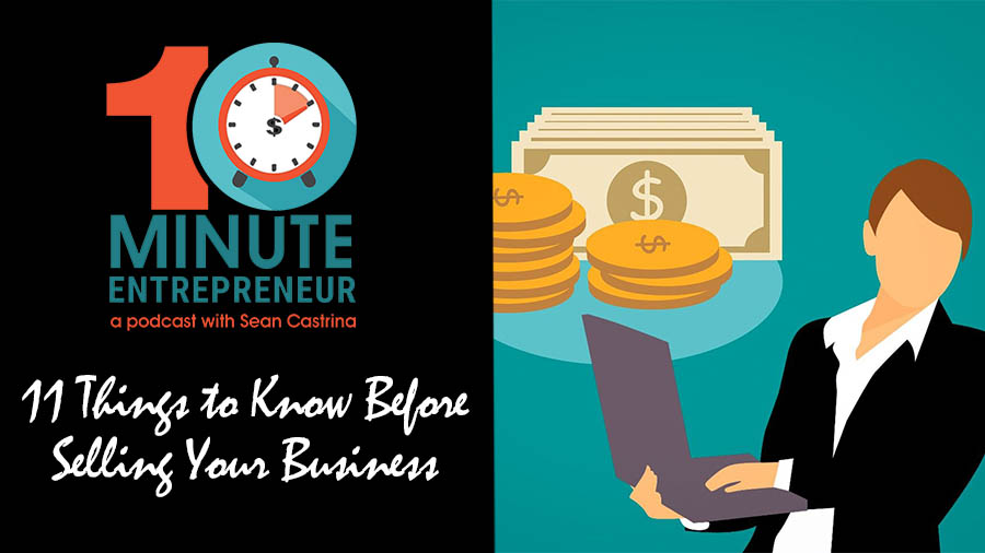 Ep 284: 11 Things to Know Before Selling Your Business