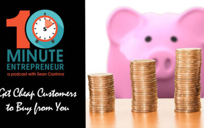 Ep 290: Getting Cheap Customers to Buy From You