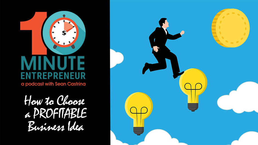 Ep 292: How to Choose a PROFITABLE Business Idea