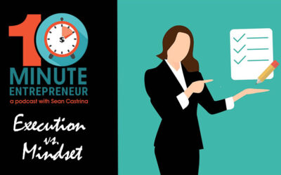 Ep 309: Execution Beats Mindsets Every time