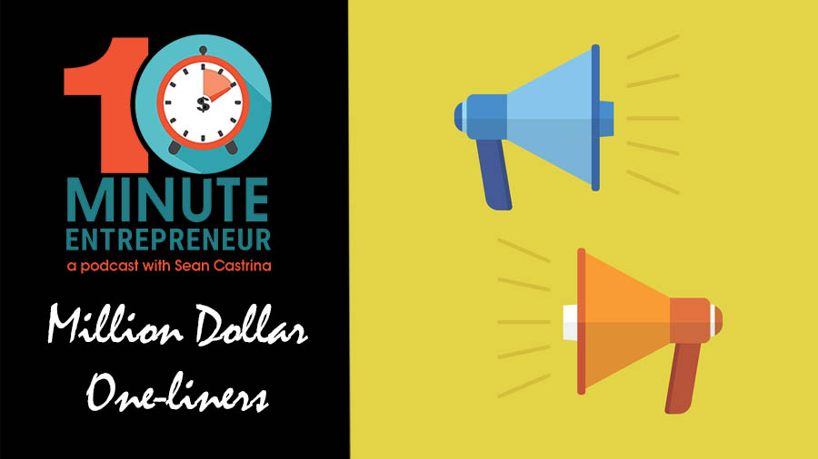 Ep 316: Creating Million Dollar One-Liners