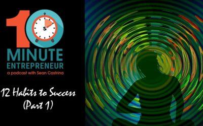Ep 321: 12 Habits for Success Part 1